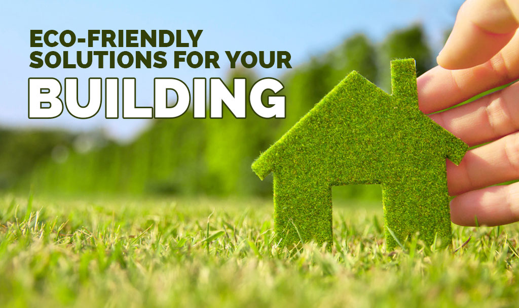 Eco-Friendly Solutions for Your Building 2